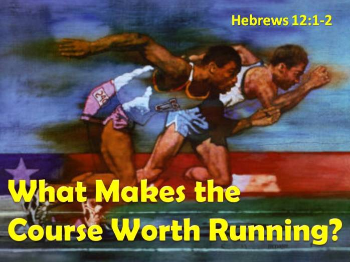 hebrews-12-what-makes-the-course-worth-running