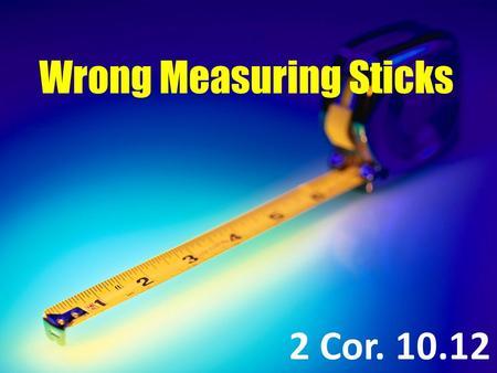 wrongmeasure2Cor10.12