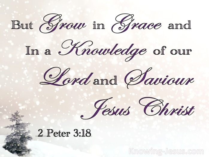 2 Peter 3-18 Grow In Grace And In Knowledge of Jesus Christ white