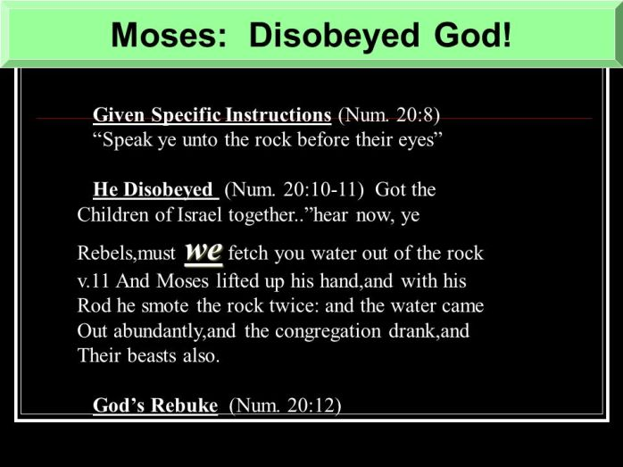 Moses_+Disobeyed+God!+Given+Specific+Instructions+(Num.+20_8)