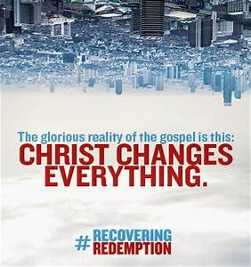 Christ Changes Everything