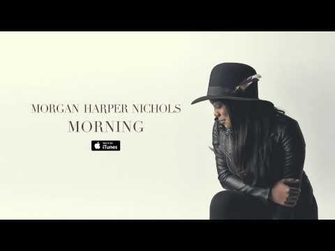 Morning-Morgan Harper Nichols
