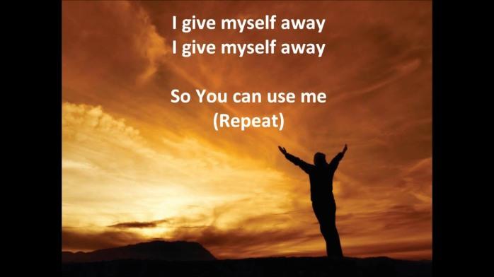 I give myself away