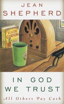 In God we trust Jean Shepherd