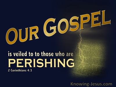 2 Corinthians 4-3 Our Gospel Is Veiled To The Perishing yellow