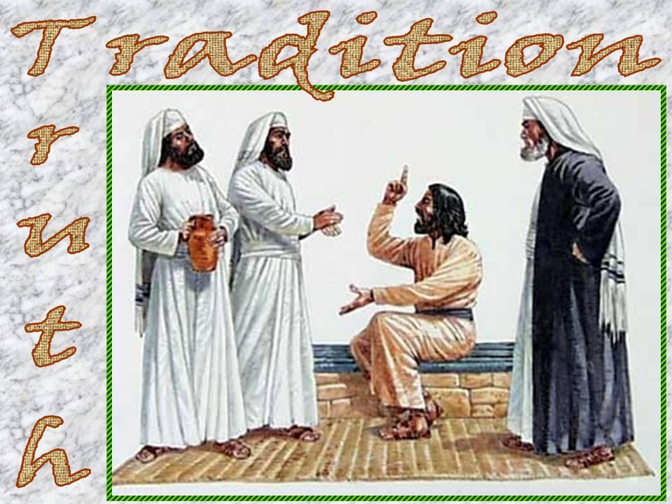 Matthew 15v1-20 TruthOrTradition