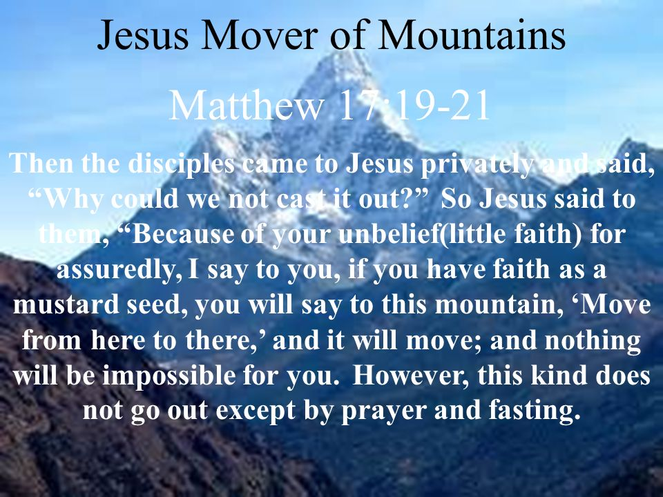 Matthew17v19-21 Jesus Mover of Mountains